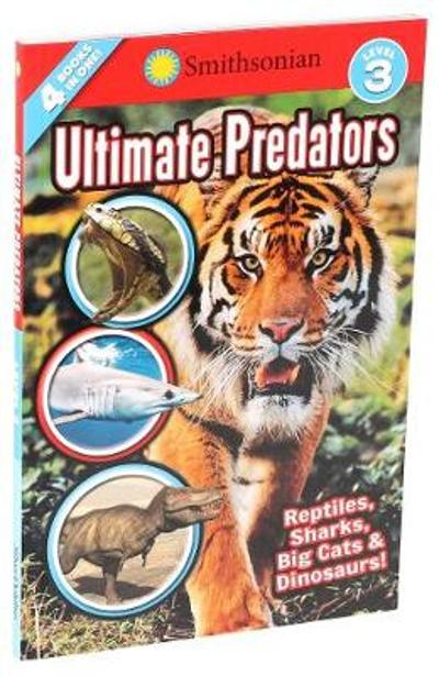 Smithsonian Readers: Ultimate Predators Level 3 - Brenda Scott-Royce