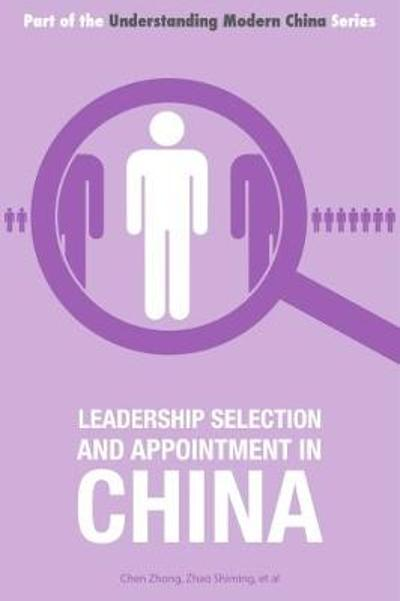 Leadership Selection and Appointment in China - Zhong Chen