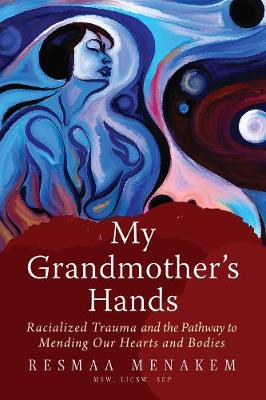 My Grandmother's Hands - Resmaa Menakem