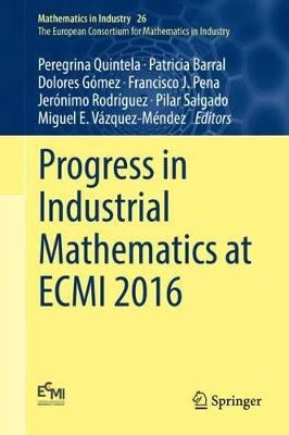 Progress in Industrial Mathematics at ECMI 2016 - Peregrina Quintela