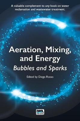 Aeration, Mixing, and Energy: Bubbles & Sparks - Diego Rosso