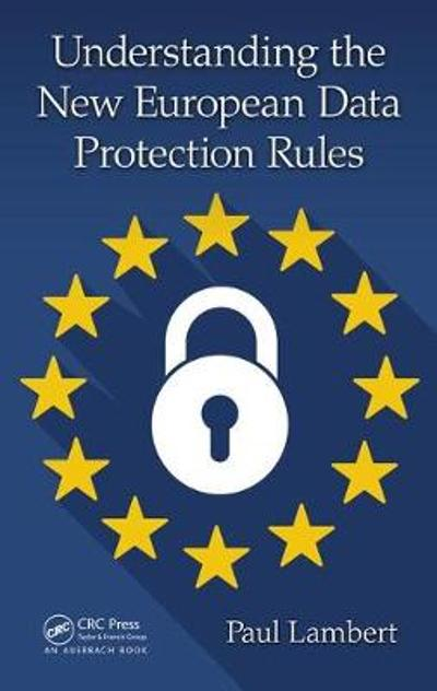 Understanding the New European Data Protection Rules - Dr. Paul Lambert