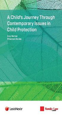 A Child's Journey through Contemporary Issues in Child Protection - Gary Norton