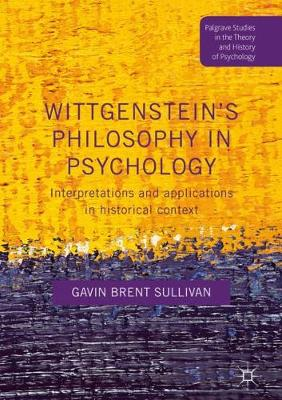 Wittgenstein's Philosophy in Psychology - Gavin Brent Sullivan