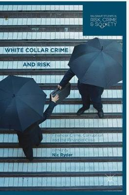 White Collar Crime and Risk - Nicholas Ryder