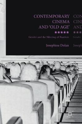 Contemporary Cinema and 'Old Age' - Josephine Dolan