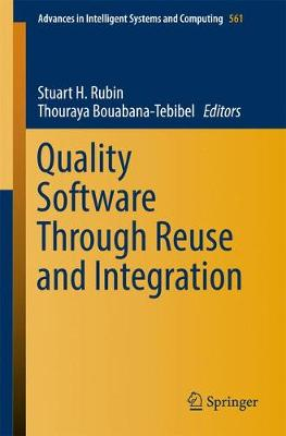 Quality Software Through Reuse and Integration - Stuart H. Rubin
