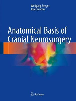 Anatomical Basis of Cranial Neurosurgery - Wolfgang Seeger