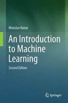 An Introduction to Machine Learning - Miroslav Kubat
