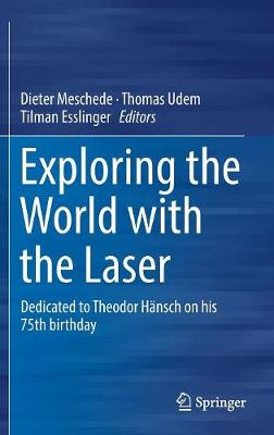 Exploring the World with the Laser - Dieter Meschede