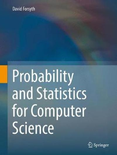 Probability and Statistics for Computer Science - David Forsyth