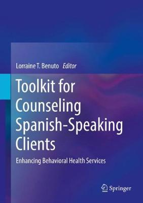Toolkit for Counseling Spanish-Speaking Clients - Lorraine T. Benuto