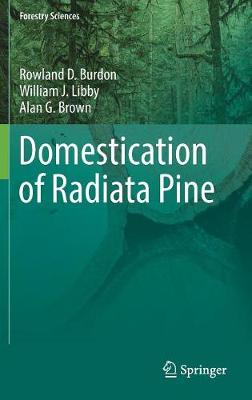 Domestication of Radiata Pine - Rowland Burdon