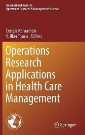Operations Research Applications in Health Care Management - Cengiz Kahraman Y. Ilker Topcu