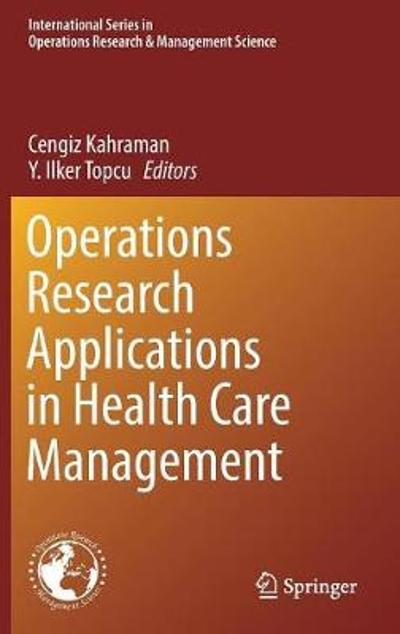 Operations Research Applications in Health Care Management - Cengiz Kahraman