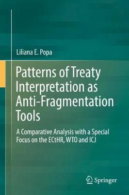 Patterns of Treaty Interpretation as Anti-Fragmentation Tools - Liliana E. Popa