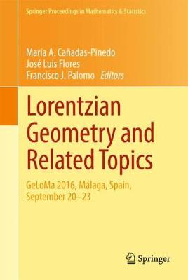 Lorentzian Geometry and Related Topics - Maria A. Canadas-Pinedo