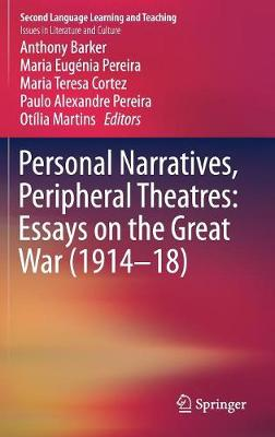Personal Narratives, Peripheral Theatres: Essays on the Great War (1914-18) - Anthony Barker