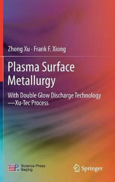 Plasma Surface Metallurgy - Zhong Xu