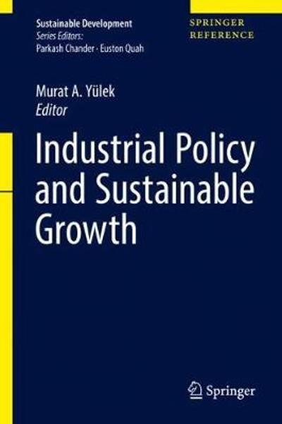 Industrial Policy and Sustainable Growth - Murat A. Yulek