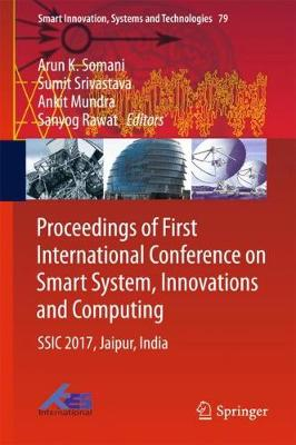 Proceedings of First International Conference on Smart System, Innovations and Computing - Arun K. Somani