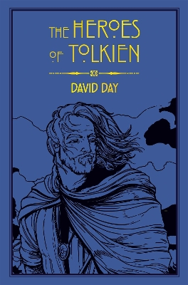 The Heroes of Tolkien - David Day