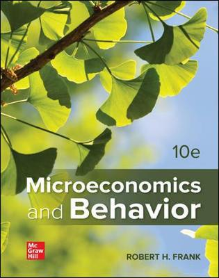 Microeconomics and Behavior - Robert H. Frank