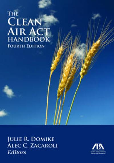 The Clean Air Act Handbook - Julie R. Domike