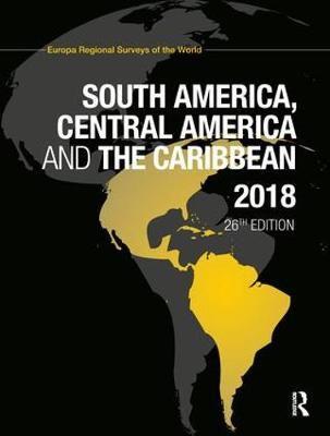 South America, Central America and the Caribbean 2018 - Europa Publications