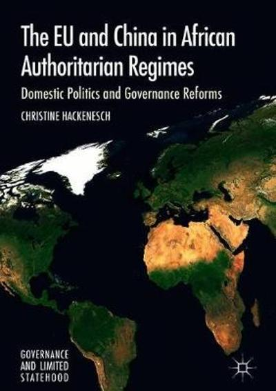 The EU and China in African Authoritarian Regimes - Christine Hackenesch