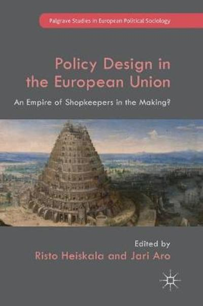 Policy Design in the European Union - Risto Heiskala