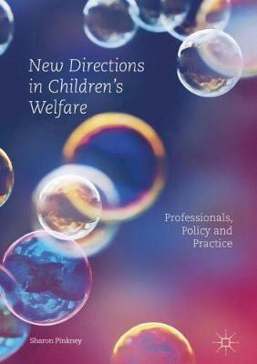 New Directions in Children's Welfare - Sharon Pinkney