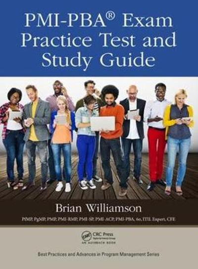 PMI-PBA (R) Exam Practice Test and Study Guide - Brian Williamson