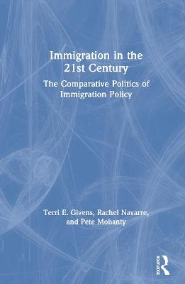 The Politics of Immigration in the 21st Century - Terri Givens