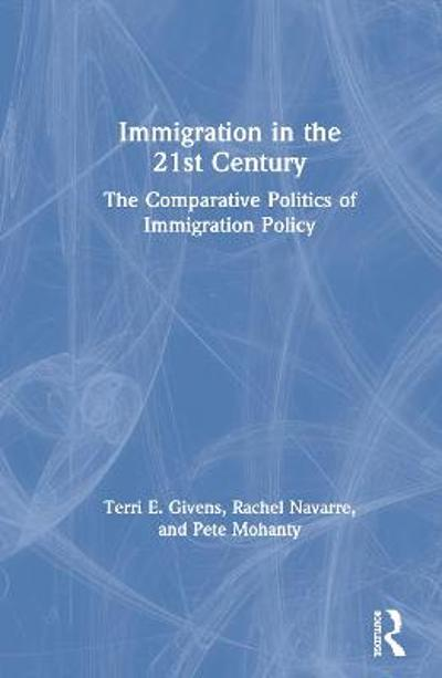Immigration in the 21st Century - Terri E. Givens