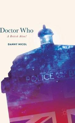 Doctor Who: A British Alien? - Danny Nicol