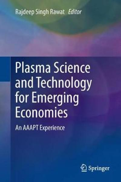 Plasma Science and Technology for Emerging Economies - Rajdeep Singh Rawat