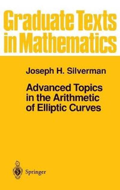 Advanced Topics in the Arithmetic of Elliptic Curves - Joseph H. Silverman