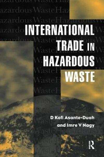 International Trade in Hazardous Wastes - D.K. Asante-Duah