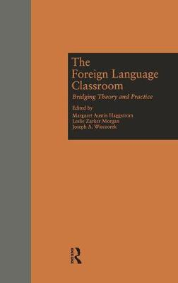 The Foreign Language Classroom - Margaret A Haggstrom