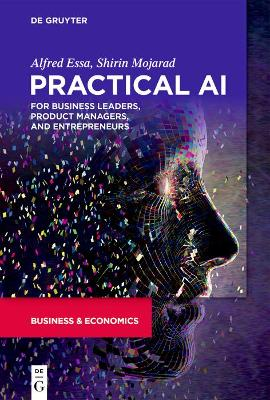 Practical AI for Business Leaders, Product Managers, and Entrepreneurs - Shirin Mojarad