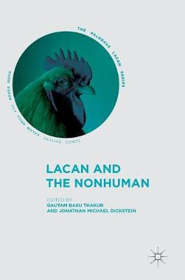 Lacan and the Nonhuman - Gautam Basu Thakur