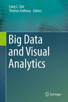 Big Data and Visual Analytics - Sang C. Suh