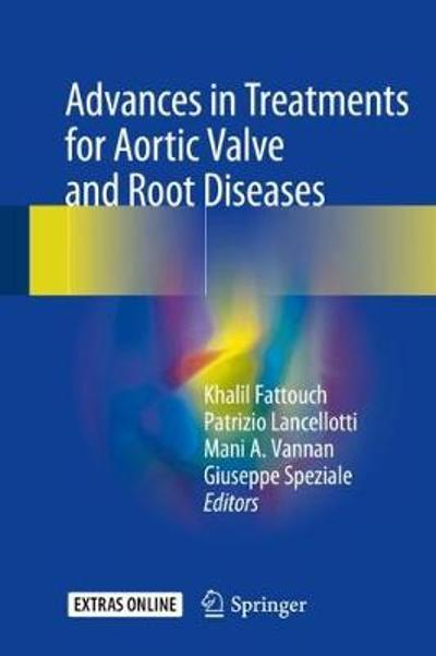 Advances in Treatments for Aortic Valve and Root Diseases - Khalil Fattouch