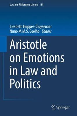 Aristotle on Emotions in Law and Politics - Liesbeth Huppes-Cluysenaer