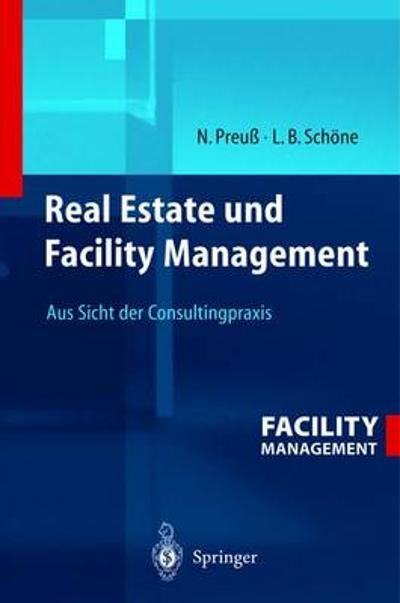 Real Estate Und Facility Management - Norbert Preuss