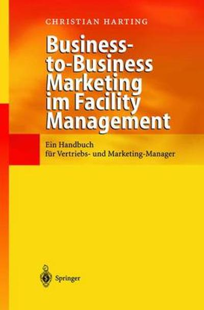 Business-To-Business Marketing Im Facility Management - Christian Harting