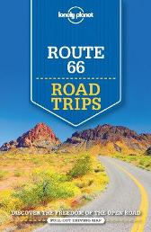Lonely Planet Route 66 Road Trips - Lonely Planet Andrew Bender Cristian Bonetto Mark Johanson Hugh McNaughtan Christopher Pitts Ryan Ver Berkmoes Karla Zimmerman