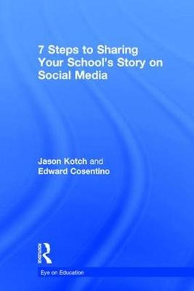 7 Steps to Sharing Your School's Story on Social Media - Jason Kotch