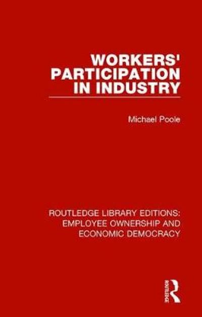 Workers' Participation in Industry - Michael Poole
